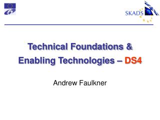 Technical Foundations & Enabling Technologies –  DS4