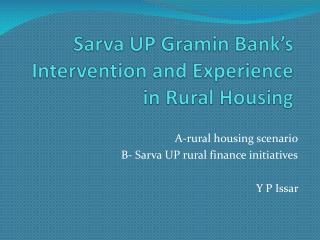Sarva UP Gramin Bank's Intervention and Experience in Rural Housing