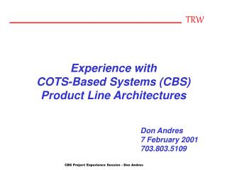 Experience with  COTS-Based Systems (CBS) Product Line Architectures