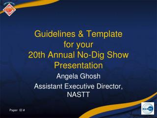 Guidelines & Template  for your  20th Annual No-Dig Show Presentation