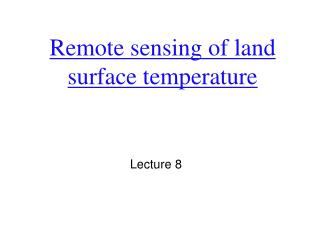Remote sensing of land surface temperature