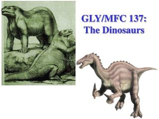GLY/MFC 137: The Dinosaurs
