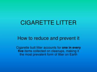 CIGARETTE LITTER