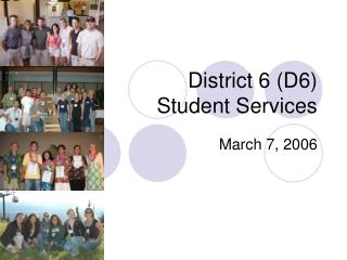 District 6 (D6) Student Services