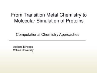 From Transition Metal Chemistry to Molecular Simulation of Proteins