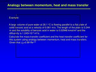 Analogy between momentum, heat and mass transfer