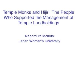 Temple Monks and Hijiri: The People Who Supported the Management of Temple Landholdings
