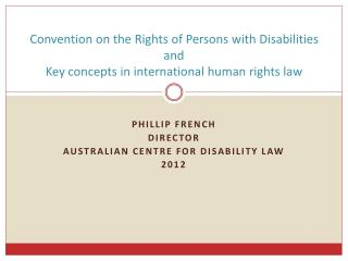 Convention on the Rights of Persons with Disabilities and  Key concepts in international human rights law