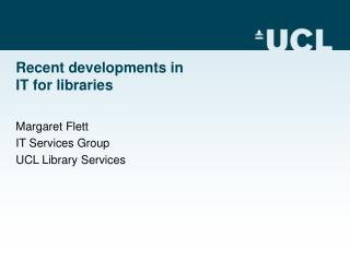 Recent developments in  IT for libraries