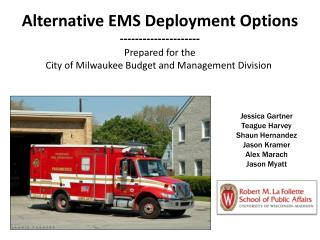 Alternative EMS Deployment Options --------------------- Prepared for the City of Milwaukee Budget and Management Divisi