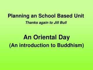 Planning an School Based Unit Thanks again to Jill Bull