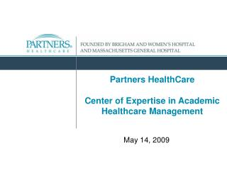 Partners HealthCare Center of Expertise in Academic Healthcare Management