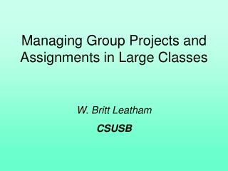 Managing Group Projects and Assignments in Large Classes