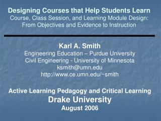 Karl A. Smith Engineering Education – Purdue University Civil Engineering - University of Minnesota ksmith@umn.edu http
