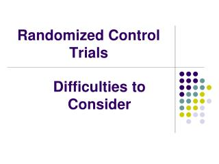 Randomized Control Trials