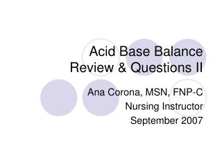 Acid Base Balance Review & Questions II
