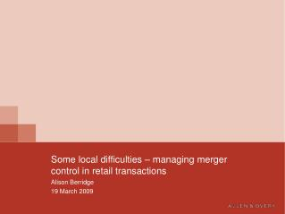 Some local difficulties – managing merger control in retail transactions