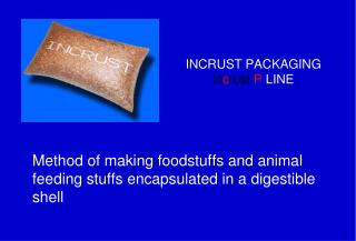 INCRUST PACKAGING in c rust P  LINE