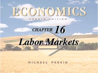 CHAPTER 16 Labor Markets
