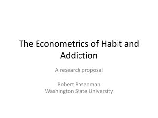 The Econometrics of Habit and Addiction