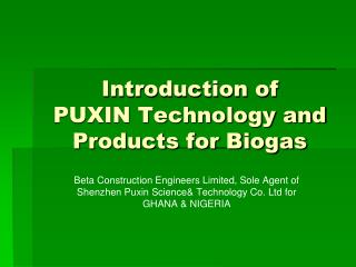 Introduction of  PUXIN Technology and Products for Biogas
