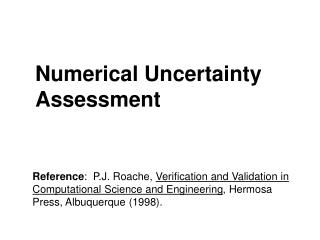 Numerical Uncertainty Assessment