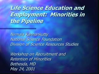 Life Science Education and Employment:  Minorities in the Pipeline