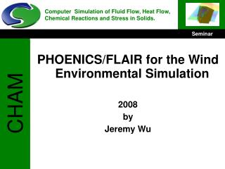 PHOENICS/FLAIR for the Wind Environmental Simulation 2008 by  Jeremy Wu