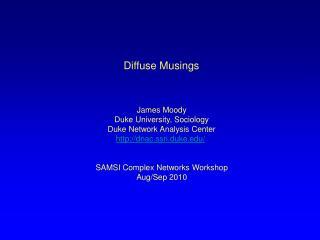 Diffuse Musings