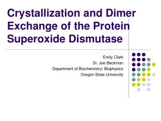 Crystallization and Dimer Exchange of the Protein Superoxide Dismutase
