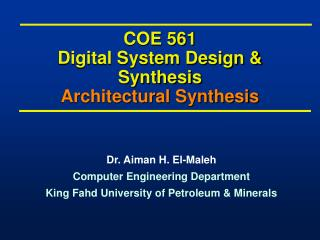 COE 561 Digital System Design & Synthesis Architectural Synthesis