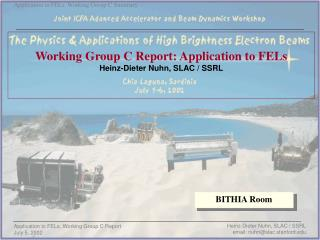 Working Group C Report: Application to FELs Heinz-Dieter Nuhn, SLAC / SSRL