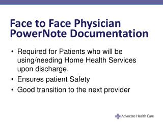 Face to Face Physician PowerNote Documentation