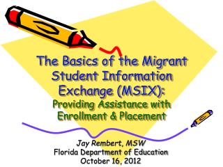 The Basics of the Migrant Student Information Exchange (MSIX):  Providing Assistance with Enrollment & Placement