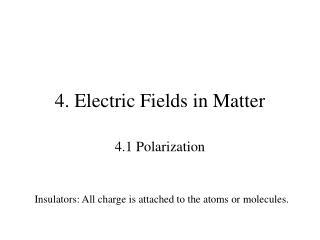 4. Electric Fields in Matter