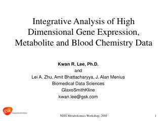 Integrative Analysis of High Dimensional Gene Expression, Metabolite and Blood Chemistry Data