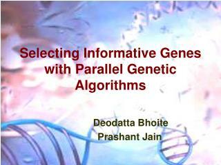Selecting Informative Genes with Parallel Genetic Algorithms
