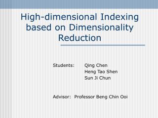High-dimensional Indexing based on Dimensionality Reduction