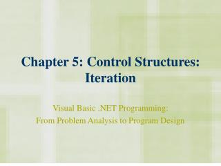 Chapter 5: Control Structures: Iteration