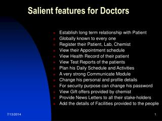 Salient features for Doctors