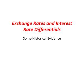 Exchange Rates and Interest Rate Differentials