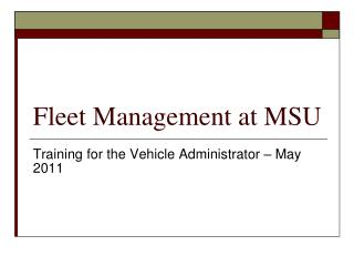 Fleet Management at MSU