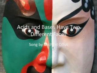 Acids and Bases Have Two Different Faces