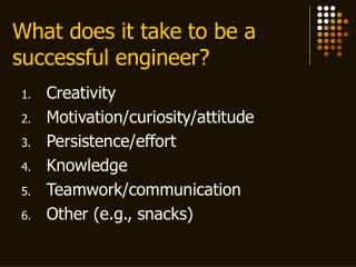 What does it take to be a successful engineer?