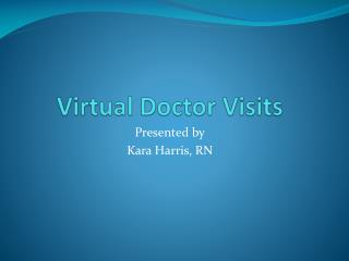 Virtual Doctor Visits