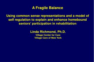 A Fragile Balance Using common sense representations and a model of self regulation to explain and enhance homebound sen
