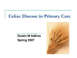 Celiac Disease in Primary Care
