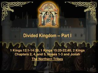 Divided Kingdom -- Part I