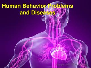 Human Behavior Problems and Diseases