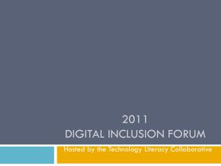2011  Digital Inclusion Forum